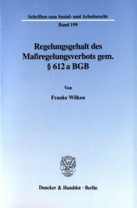 Cover Regelungsgehalt des Maßregelungsverbots gem. § 612 a BGB