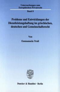 Cover Probleme und Entwicklungen der Dienstleistungshaftung im griechischen, deutschen und Gemeinschaftsrecht