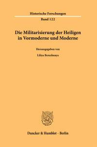 Cover Die Militarisierung der Heiligen in Vormoderne und Moderne