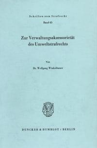 Cover Zur Verwaltungsakzessorietät des Umweltstrafrechts