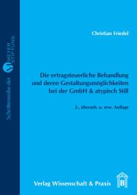 Cover Die ertragsteuerliche Behandlung und deren Gestaltungsmöglichkeiten bei der GmbH & atypisch Still