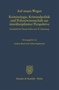 Cover Auf neuen Wegen. Kriminologie, Kriminalpolitik und Polizeiwissenschaft aus interdisziplinärer Perspektive