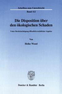 Cover Die Disposition über den ökologischen Schaden