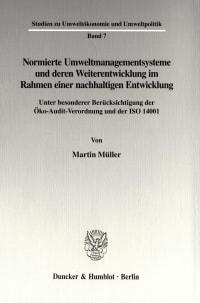 Cover Normierte Umweltmanagementsysteme und deren Weiterentwicklung im Rahmen einer nachhaltigen Entwicklung