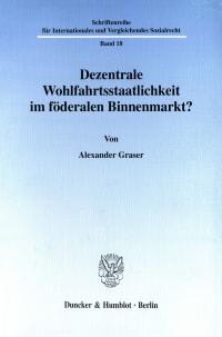 Cover Dezentrale Wohlfahrtsstaatlichkeit im föderalen Binnenmarkt?