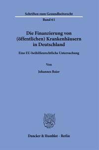 Cover Die Finanzierung von (öffentlichen) Krankenhäusern in Deutschland