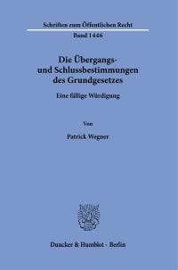 Cover Die Übergangs- und Schlussbestimmungen des Grundgesetzes