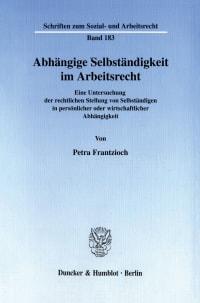 Cover Abhängige Selbständigkeit im Arbeitsrecht