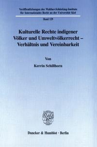 Cover Kulturelle Rechte indigener Völker und Umweltvölkerrecht - Verhältnis und Vereinbarkeit