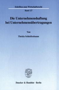 Cover Die Unternehmenshaftung bei Unternehmensübertragungen
