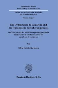 Cover Die Ordonnance de la marine und die französische Versicherungspraxis
