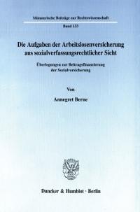 Cover Die Aufgaben der Arbeitslosenversicherung aus sozialverfassungsrechtlicher Sicht
