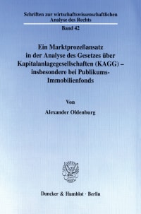 Cover Ein Marktprozeßansatz in der Analyse des Gesetzes über Kapitalanlagegesellschaften (KAGG) - insbesondere bei Publikums-Immobilienfonds