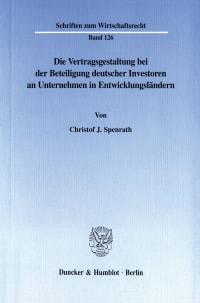Cover Die Vertragsgestaltung bei der Beteiligung deutscher Investoren an Unternehmen in Entwicklungsländern
