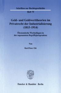 Cover Geld- und Geldwerttheorien im Privatrecht der Industrialisierung (1815–1914)