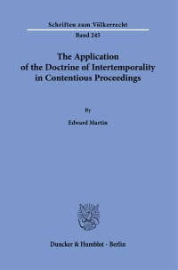 Cover The Application of the Doctrine of Intertemporality in Contentious Proceedings