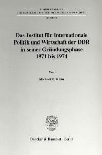 Cover Das Institut für Internationale Politik und Wirtschaft der DDR in seiner Gründungsphase 1971 bis 1974