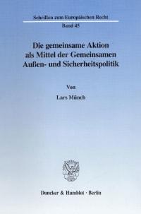 Cover Die gemeinsame Aktion als Mittel der Gemeinsamen Außen- und Sicherheitspolitik