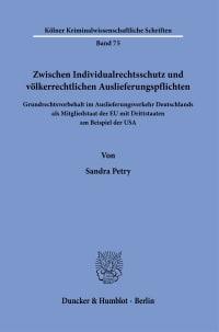 Cover Zwischen Individualrechtsschutz und völkerrechtlichen Auslieferungspflichten