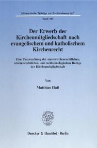 Cover Der Erwerb der Kirchenmitgliedschaft nach evangelischem und katholischem Kirchenrecht