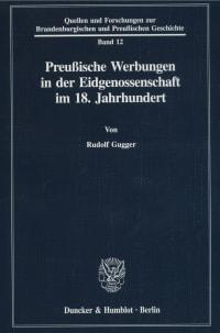 Cover Preußische Werbungen in der Eidgenossenschaft im 18. Jahrhundert