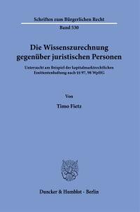 Cover Die Wissenszurechnung gegenüber juristischen Personen