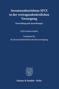 Cover Investorenbetriebene MVZ in der vertragszahnärztlichen Versorgung