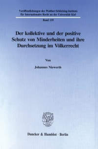 Cover Der kollektive und der positive Schutz von Minderheiten und ihre Durchsetzung im Völkerrecht