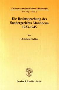 Cover Die Rechtsprechung des Sondergerichts Mannheim 1933-1945