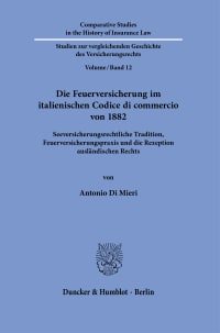 Cover Die Feuerversicherung im italienischen Codice di commercio von 1882