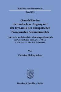 Cover Grundsätze im methodischen Umgang mit der Dynamik des Europäischen Prozessualen Sekundärrechts