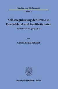 Cover Selbstregulierung der Presse in Deutschland und Großbritannien