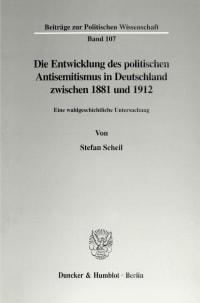 Cover Die Entwicklung des politischen Antisemitismus in Deutschland zwischen 1881 und 1912