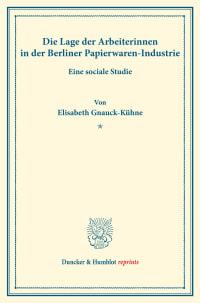 Cover Die Lage der Arbeiterinnen in der Berliner Papierwaren-Industrie