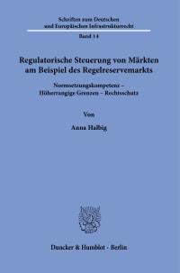 Cover Regulatorische Steuerung von Märkten am Beispiel des Regelreservemarkts