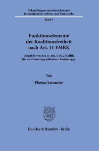 Cover Funktionselemente der Koalitionsfreiheit nach Art. 11 EMRK