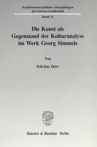 Cover Die Kunst als Gegenstand der Kulturanalyse im Werk Georg Simmels