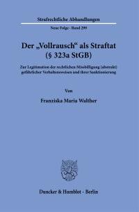 Cover Der »Vollrausch« als Straftat (§ 323a StGB)