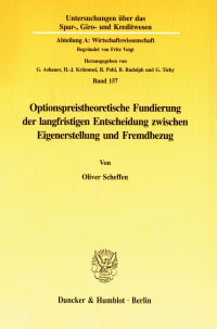 Cover Optionspreistheoretische Fundierung der langfristigen Entscheidung zwischen Eigenerstellung und Fremdbezug