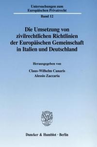 Cover Die Umsetzung von zivilrechtlichen Richtlinien der Europäischen Gemeinschaft in Italien und Deutschland