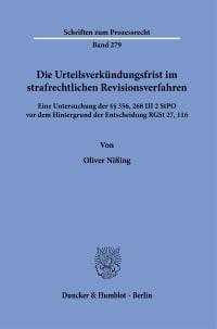 Cover Die Urteilsverkündungsfrist im strafrechtlichen Revisionsverfahren