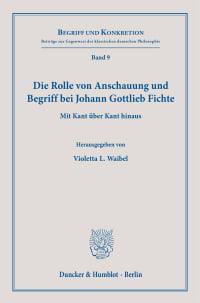 Cover Die Rolle von Anschauung und Begriff bei Johann Gottlieb Fichte