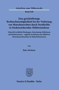 Cover Eine gerichtsförmige Rechtsschutzmöglichkeit bei der Verletzung von Menschenrechten durch Streitkräfte in friedenssichernden Militäreinsätzen