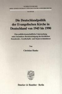 Cover Die Deutschlandpolitik der Evangelischen Kirche in Deutschland von 1945 bis 1990