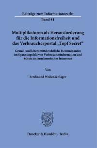 Cover Multiplikatoren als Herausforderung für die Informationsfreiheit und das Verbraucherportal »Topf Secret«