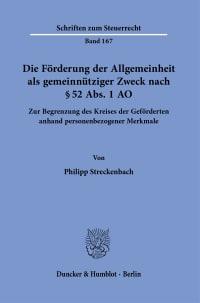 Cover Die Förderung der Allgemeinheit als gemeinnütziger Zweck nach § 52 Abs. 1 AO