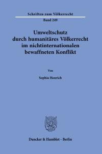 Cover Umweltschutz durch humanitäres Völkerrecht im nichtinternationalen bewaffneten Konflikt