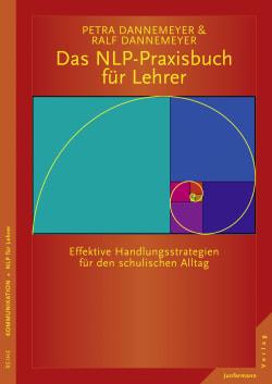 Das NLP-Praxisbuch für Lehrer<br />Handlungsstrategien für den schulischen Alltag