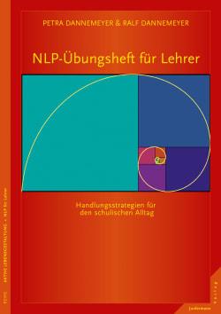 NLP-Übungsheft für Lehrer<br />Handlungsstrategien für den schulischen Alltag