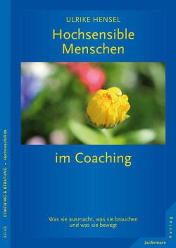 Hochsensible Menschen im Coaching